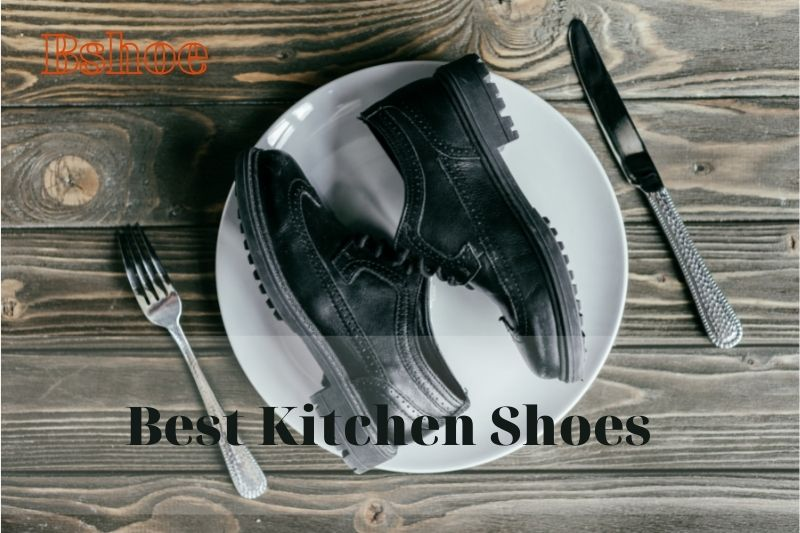 Best Kitchen Shoes Review 2021