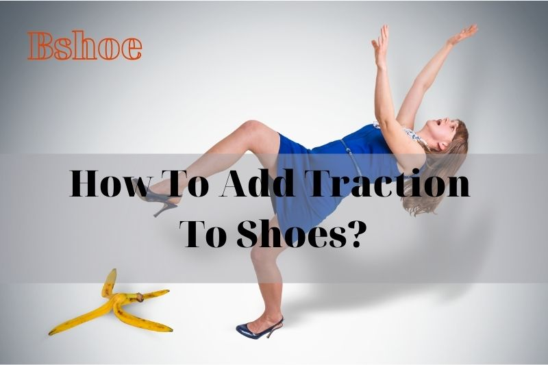 How To Add Traction To Shoes