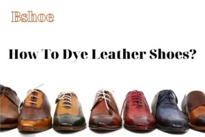 How To Dye Leather Shoes